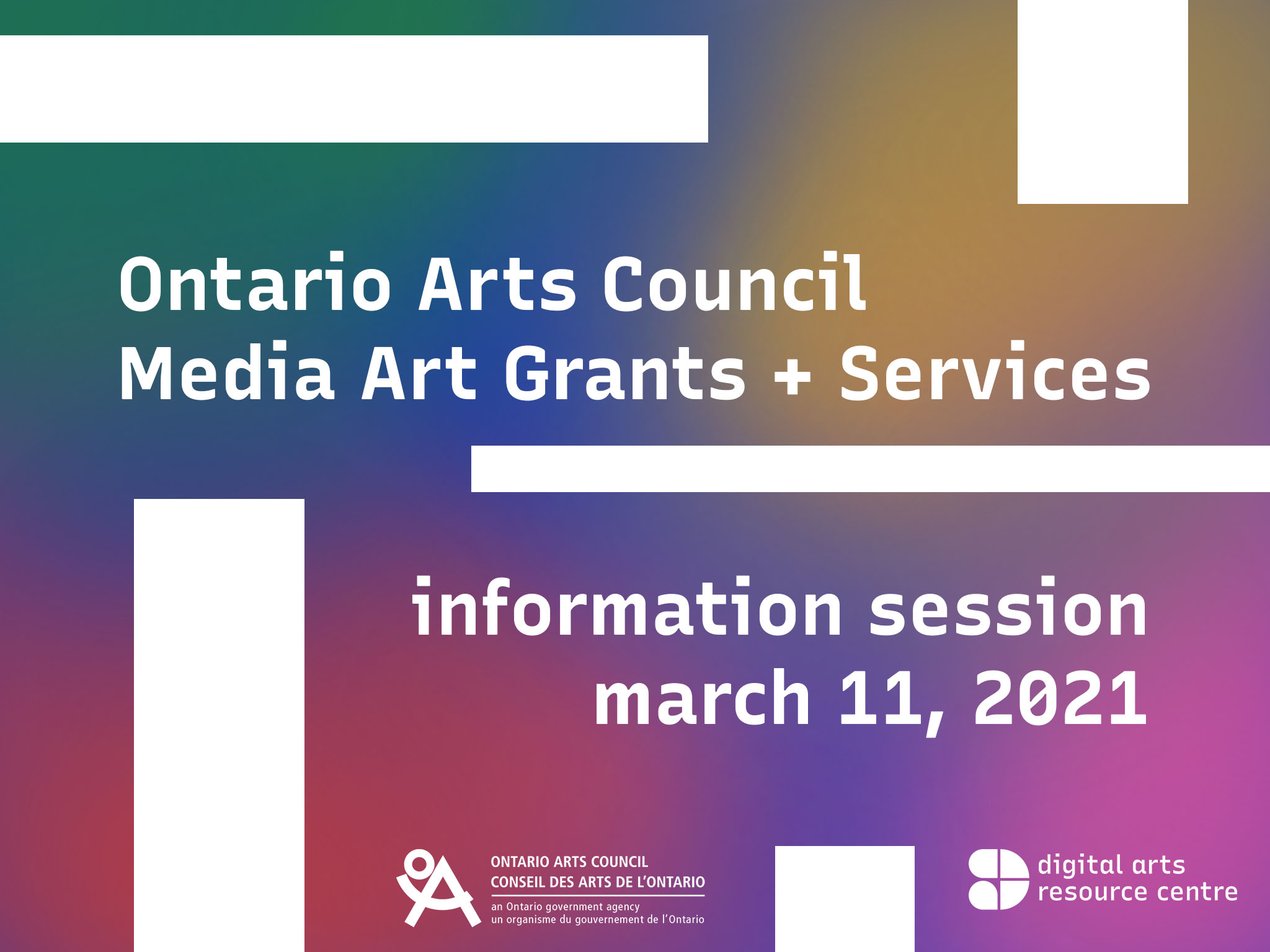 Image reads: Ontario Arts Council Media Art Grants and Services. Information Session, March 11th, 2021. Text is shown in white on top of a cloud like rainbow background. Colours made up of DARC's brand colours, blue, green, pink, orange and yellow.